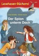 Der Spion unterm Dach. Schulausgabe