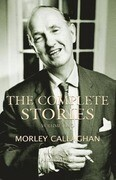 The Complete Stories of Morley Callaghan, Volume 2
