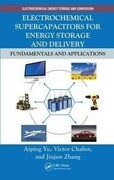 Electrochemical Supercapacitors for Energy Storage and Delivery: Fundamentals and Applications