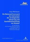Die Balanced Scorecard als Instrument der strategischen Steuerung und Qualitätsentwicklung von Museen