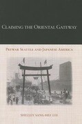 Claiming the Oriental Gateway: Prewar Seattle and Japanese America