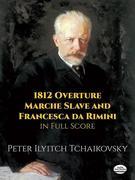 1812 Overture, Marche Slave and Francesca Da Rimini in Full Score