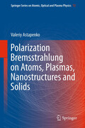 Polarization Bremsstrahlung on Atoms, Plasmas, Nanostructures and Solids