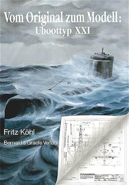 Vom Original zum Modell: U-Boottyp XXI als Buch (kartoniert)
