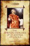 The Spiritual Exercises of St Ignatius of Loyola