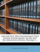 Geschichte des Galvanismus, Erster Theil, 1803