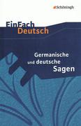 Germanische und deutsche Sagen. EinFach Deutsch Textausgaben