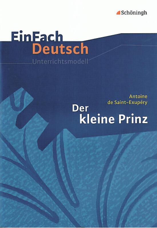 Der kleine Prinz.. EinFach Deutsch Unterrichtsmodelle als Buch (kartoniert)