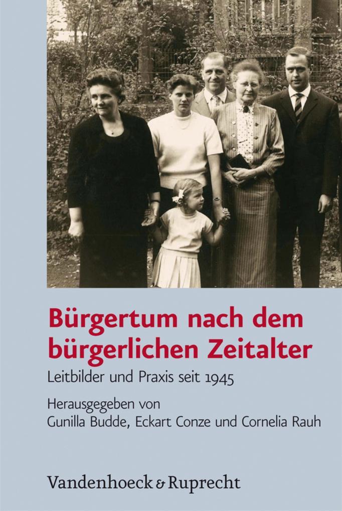 Bürgertum nach dem bürgerlichen Zeitalter als eBook pdf