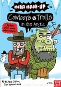 Mega Mash-Up: Cowboys v Trolls in the Arctic