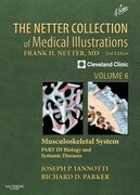The Netter Collection of Medical Illustrations, Volume 6: Musculoskeletal System, Part 3: Biology and Systemic Diseases