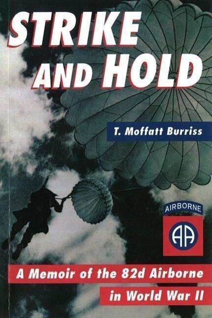 Strike and Hold: A Memoir of the 82nd Airborne in World War II (Revised) als Buch (kartoniert)