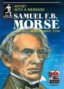 Samuel F.B. Morse: Artist with a Message