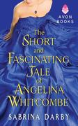 The Short and Fascinating Tale of Angelina Whitcombe