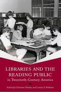 Libraries and the Reading Public in Twentieth-Century America