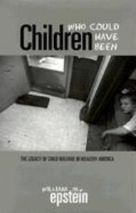 Children Who Could Have Been: The Legacy of Child Welfare in Wealthy America als Buch (gebunden)