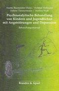 Psychoanalytische Behandlung von Kindern und Jugendlichen mit Angststörungen und Depressionen
