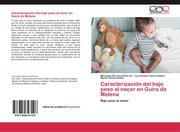 Caracterización del bajo peso al nacer en Guira de Melena