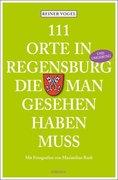 111 Orte in Regensburg die man gesehen haben muss