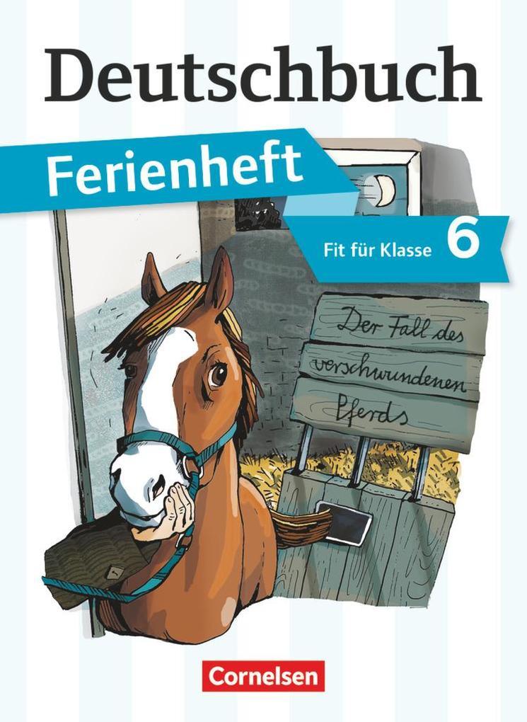 Deutschbuch Vorbereitung Klasse 6 Gymnasium. Das Geheimnis des verschwundenen Pferds als Buch (kartoniert)