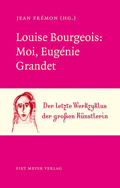 Louise Bourgeois: Moi, Eugénie Grandet als Buch (kartoniert)
