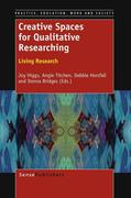 Creative Spaces for Qualitative Researching: Living Research