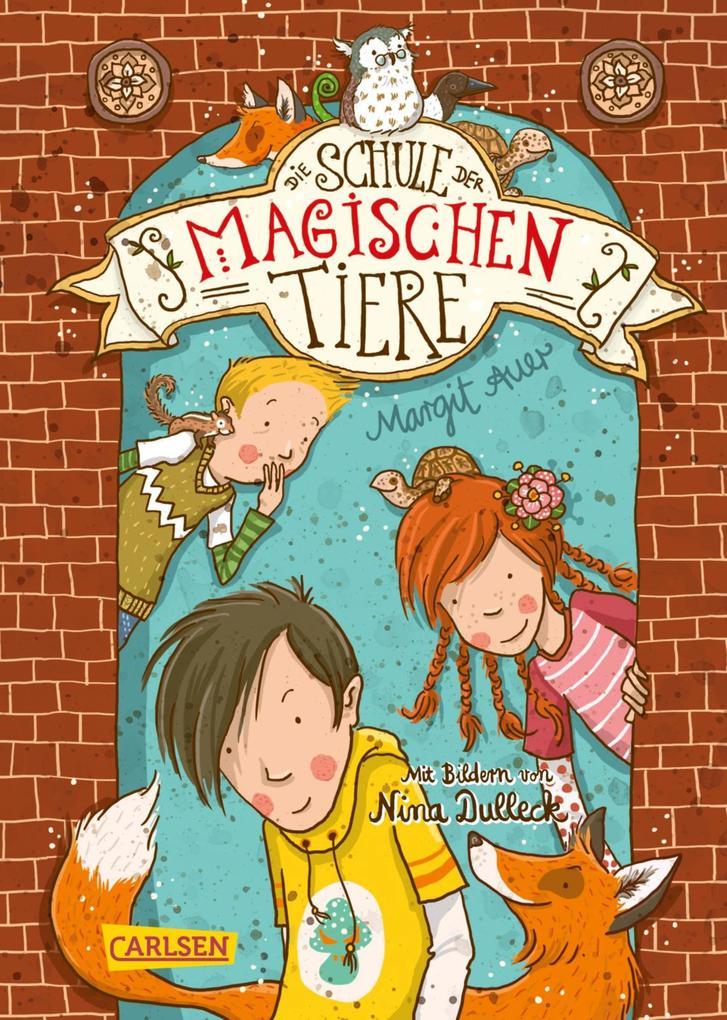 Die Schule der magischen Tiere 1: Die Schule der magischen Tiere als eBook epub