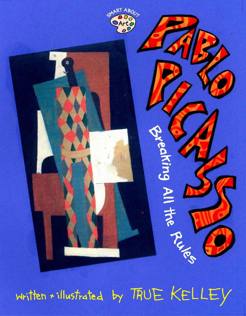 Pablo Picasso: Breaking All the Rules: Breaking All the Rules als Taschenbuch