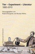Tier - Experiment - Literatur 1880-2010