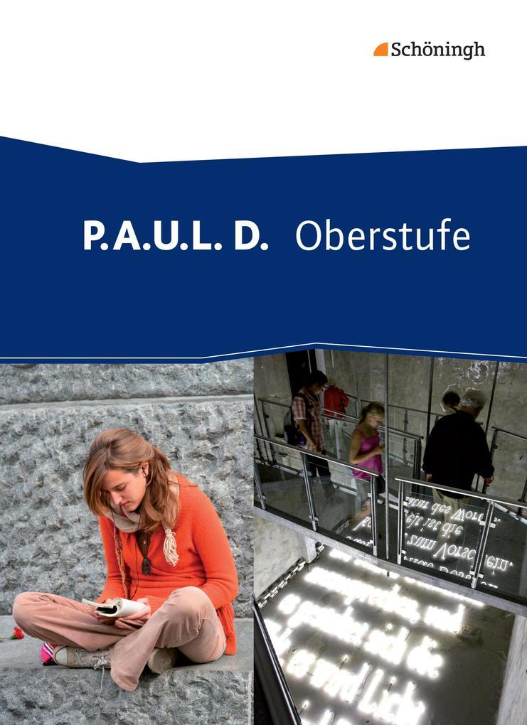 P.A.U.L. D. (Paul) - Oberstufe. Schülerband als Buch (kartoniert)