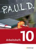 P.A.U.L. D. (Paul) 10. Arbeitsheft. Persönliches Arbeits- und Lesebuch Deutsch - Für Gymnasien und Gesamtschulen - Neubearbeitung