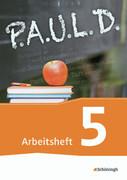 P.A.U.L. D. (Paul) 5. Arbeitsheft. Gymnasien und Gesamtschulen - Neubearbeitung