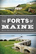 The Forts of Maine: Silent Sentinels of the Pine Tree State