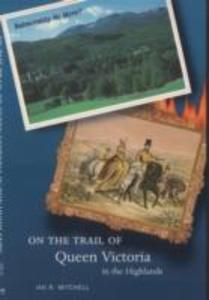 On the Trail of Queen Victoria in the Highlands als Taschenbuch