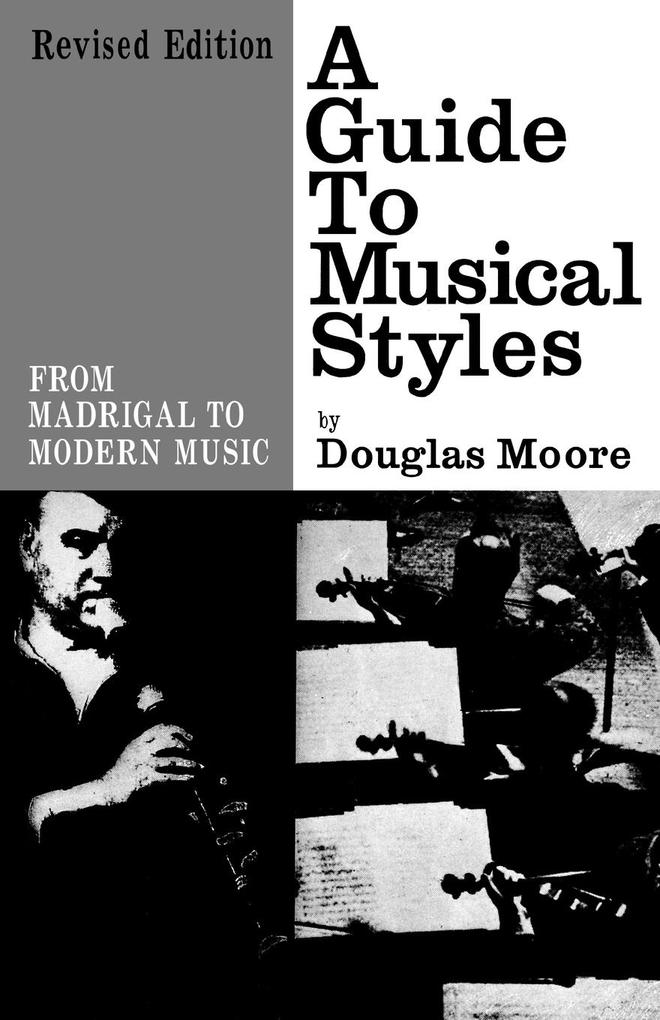 A Guide to Musical Styles: From Madrigal to Modern Music als Taschenbuch