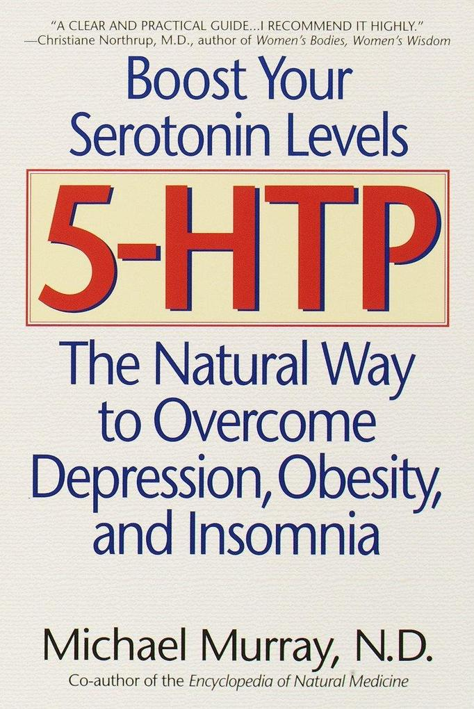 5-Htp: The Natural Way to Overcome Depression, Obesity, and Insomnia als Taschenbuch