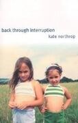 Back Through Interruption: Poems