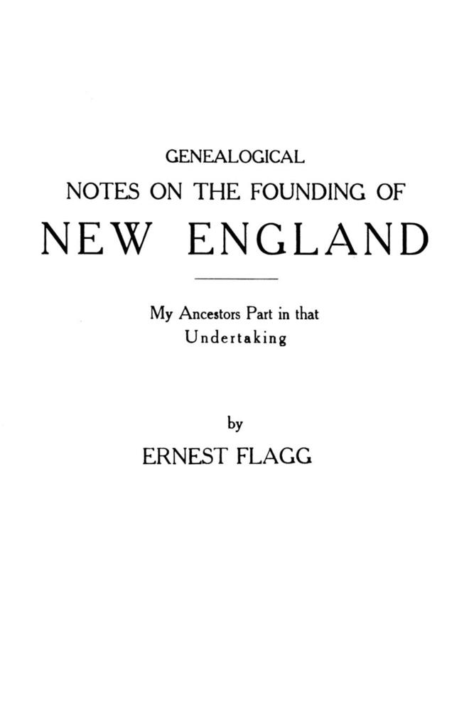 Genealogical Notes on the Founding of New England. My Ancestors' Part in that Undertaking als Taschenbuch