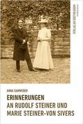 Erinnerungen an Rudolf Steiner und Marie Steiner-von Sivers