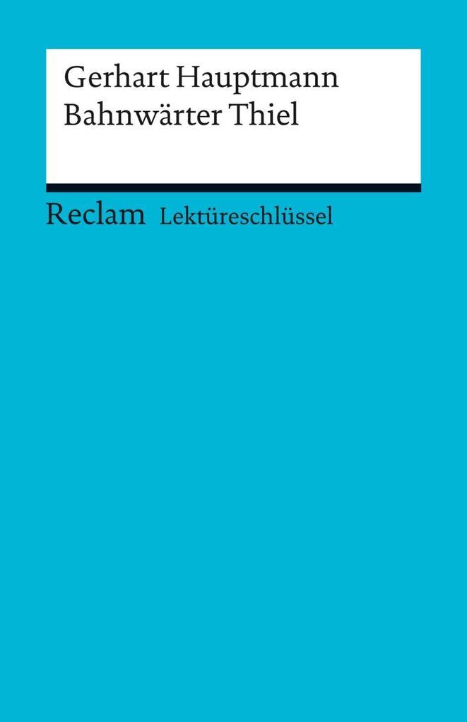 Lektüreschlüssel. Gerhart Hauptmann: Bahnwärter Thiel als eBook epub