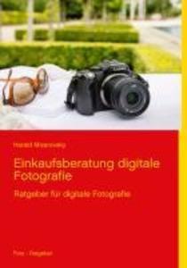 Einkaufsberatung digitale Fotografie als eBook epub