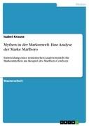 Mythen in der Markenwelt. Eine Analyse der Marke Marlboro