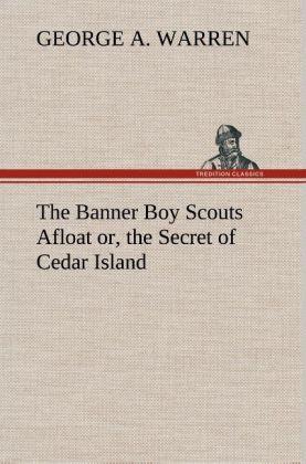 The Banner Boy Scouts Afloat or, the Secret of Cedar Island.pdf