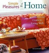 Simple Pleasures of the Home: Comforts and Crafts for Living Well (Home Decor, Recipes, Crafts for Adults, and Inspirational Quotes)