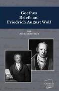 Goethes Briefe an Friedrich August Wolf