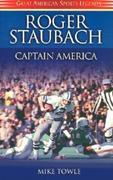 Roger Staubach: Captain America
