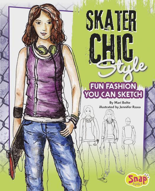 Skater Chic Style: Fun Fashions You Can Sketch als Buch (gebunden)