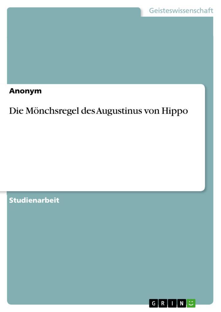Die Mönchsregel des Augustinus von Hippo als eBook pdf