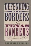 Defending the Borders: The Texas Rangers, 1848-1861