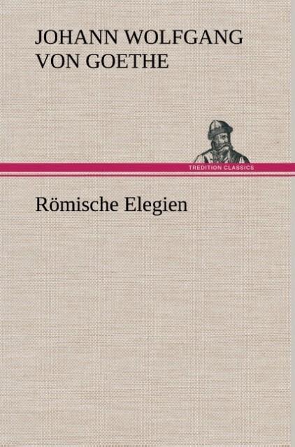 Römische Elegien als Buch (gebunden)